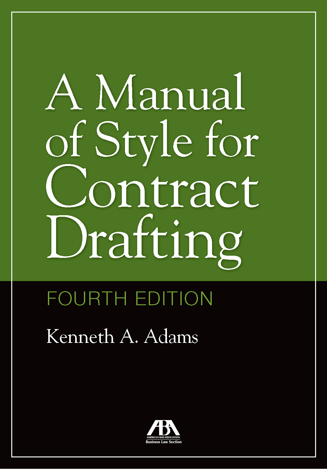 Front cover of A Manual of Style for Contract Drafting
