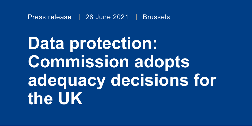 Data protection: Commission adopts adequacy decisions for the UK